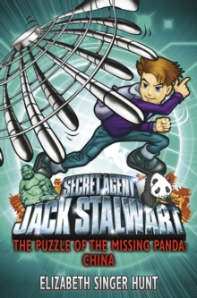 Jack Stalwart: The Puzzle of the Missing Panda : China: Book 7, Paperback Book
