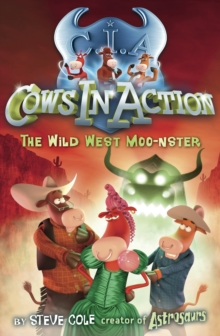 Cows In Action 4: The Wild West Moo-nster, Paperback Book