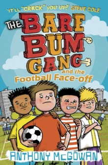 The Bare Bum Gang and the Football Face-Off, Paperback / softback Book