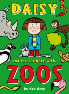 Daisy and the Trouble with Zoos, Paperback Book