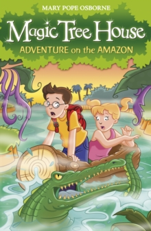 Magic Tree House 6: Adventure on the Amazon, Paperback / softback Book