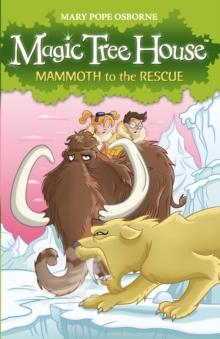 Magic Tree House 7: Mammoth to the Rescue, Paperback Book