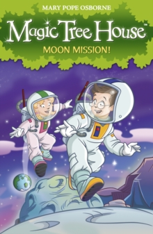 Magic Tree House 8: Moon Mission!, Paperback / softback Book