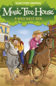 Magic Tree House 10: A Wild West Ride, Paperback Book