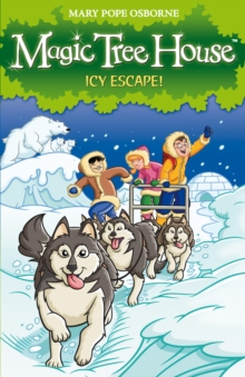 Magic Tree House 12: Icy Escape!, Paperback Book