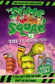 Slime Squad Vs The Fearsome Fists : Book 1, Paperback Book