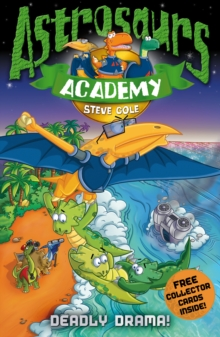 Astrosaurs Academy 5: Deadly Drama!, Paperback Book