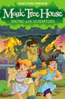 Magic Tree House 13: Racing With Gladiators, Paperback / softback Book