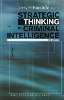 Strategic Thinking in Criminal Intelligence, Paperback Book