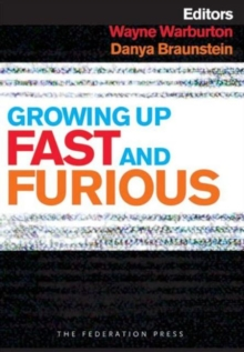 Growing Up Fast and Furious : Reviewing the Impacts of Violent and Sexualised Media on Children, Paperback Book