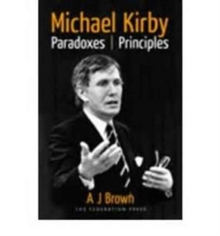 Michael Kirby : Paradoxes and Principles, Paperback Book
