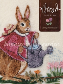 Thread Painting: Bunnies in My Garden, Paperback Book