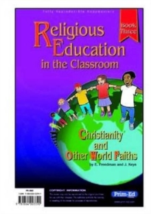 Religious Education in the Classroom : Bk. 3, Paperback Book
