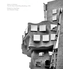 Gehry in Sydney : The Dr Chau Chak Wing Building, UTS, Hardback Book