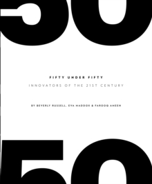 50 Under 50 : Innovators of the 21st Century, Hardback Book