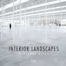 Interior Landscapes : A Visual Atlas, Hardback Book