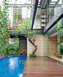 Tropical Houses: Equatorial Living Redefined, Hardback Book