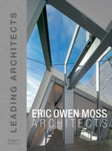 Eric Owen Moss: Leading Architects of the World, Hardback Book