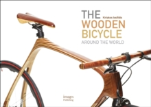 The Wooden Bicycle: Around the World, Hardback Book