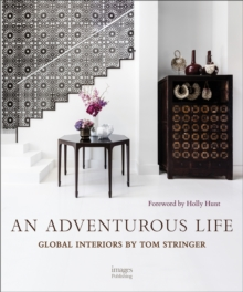 An Adventurous Life: Global Interiors by Tom Stringer, Hardback Book