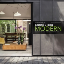 British + Irish Modern : New Houses and Old Houses Made New, Hardback Book