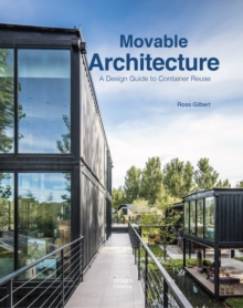 Movable Architecture : A Design Guide to Container Reuse, Hardback Book