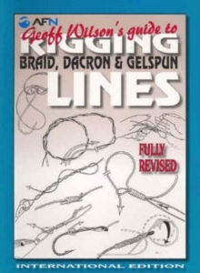 Geoff Wilson's Guide to Rigging Braid, Dacron & Gelspun Lines, Paperback Book