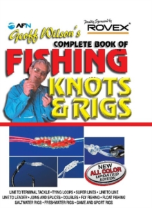 Geoff Wilson's Complete Book of Fishing Knots & Rigs, Paperback Book