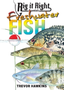 Rig It Right Essentials Freshwater Fish, Paperback Book