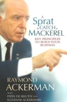 A sprat to catch a mackerel : Key principles to build your business, Paperback Book