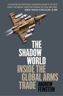 The Shadow World : Inside The Global Arms Trade, EPUB eBook