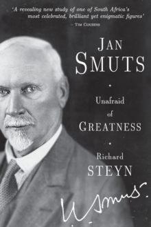 Jan Smuts: Unafraid of greatness, Paperback Book