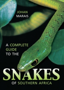 A complete guide to the snakes of Southern Africa, Paperback Book