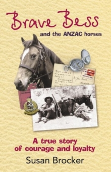 Brave Bess and the ANZAC Horses, Paperback Book
