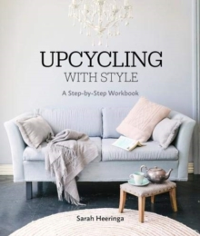 Upcycling With Style : A Step By Step Workbook, Paperback / softback Book