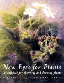New Eyes for Plants : Workbook for Plant Observation and Drawing, Paperback Book