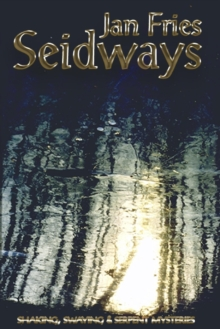Seidways : Shaking, Swaying & Serpent Mysteries, Paperback / softback Book