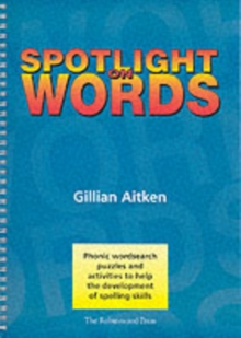 Spotlight on Words Book 1 : Phonic Wordsearch Puzzles and Activities to Help the Development of Spelling Skills, Spiral bound Book
