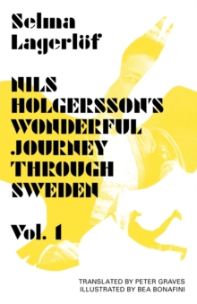 Nils Holgersson's Wonderful Journey Through Sweden : Volume 1, Paperback Book