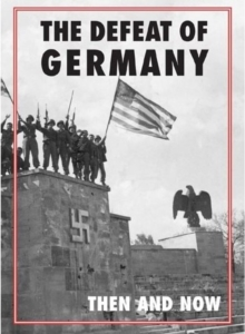 The Defeat of Germany Then and Now, Hardback Book