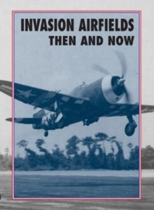 Invasion Airfields Then and Now, Hardback Book