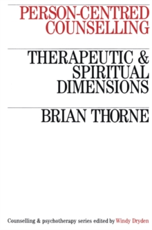 Person-centred Counselling : Therapeutic and Spiritual Dimensions, Paperback Book
