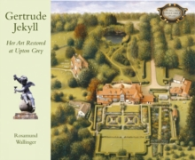Gertrude Jekyll: Her Art Restored at Upton Grey, Hardback Book
