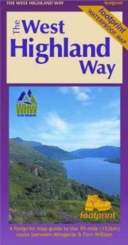 The West Highland Way (Footprint Map) : A Footprint Map-Guide to the 95 Mile Route Between Milngavie and Fort William, Sheet map, folded Book