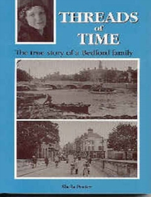 Threads of Time : The True Story of a Bedford Family, Paperback Book