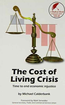 The Cost of Living Crisis : Time to End Economic Injustice, Paperback Book