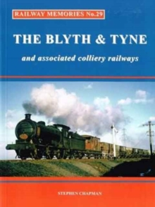 Railway Memories : The Blyth & Tyne and Associated Colliery Railways No.29, Paperback Book