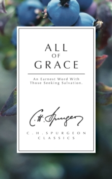 All of Grace : An earnest word with those seeking salvation, Paperback / softback Book