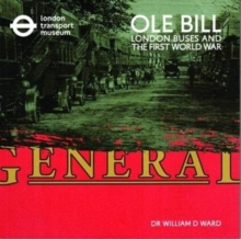 OLE Bill: London Buses and the First World War, Paperback / softback Book