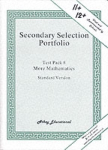 Secondary Selection Portfolio : More Mathematics Practice Papers (Standard Version) Test Pack 8, Loose-leaf Book